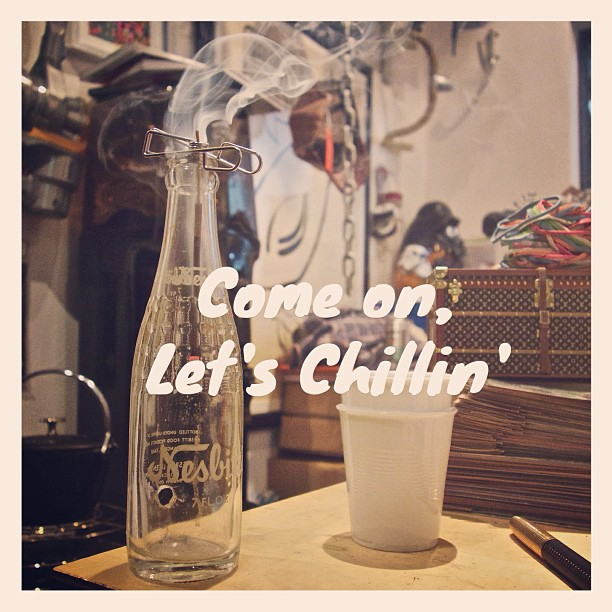 come on, Let's Chillin'